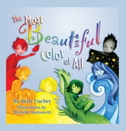 The Most Beautiful Color of All ebook by Kelly T. Fischer