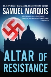 Altar of Resistance - World War Two Trilogy, #2 ebook by Samuel Marquis