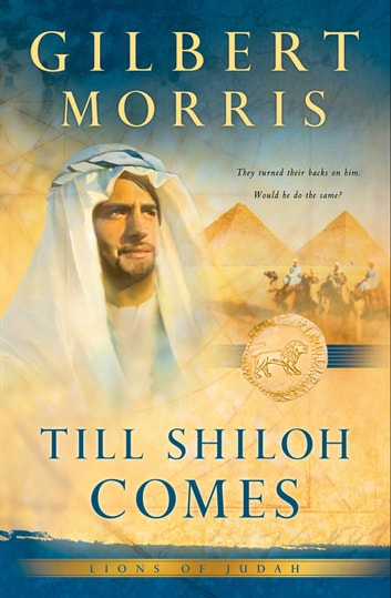 Till Shiloh Comes (Lions of Judah Book #4) ebook by Gilbert Morris
