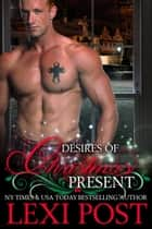 Desires of Christmas Present - A Christmas Carol, #2 ebook by Lexi Post