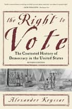 The Right to Vote ebook by Alexander Keyssar