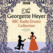 The Georgette Heyer BBC Radio Drama Collection - Four full-cast dramatisations audiobook by Georgette Heyer