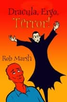 Dracula, Ergo, Terror! ebook by Rob Marsh