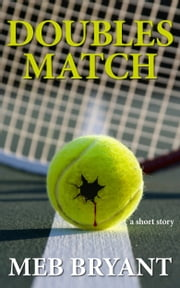 Doubles Match ebook by Meb Bryant