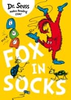 Fox in Socks ebook by Dr. Seuss, Adrian Edmondson, Dr. Seuss