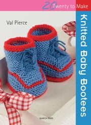 Knitted Baby Bootees ebook by Val Pierce