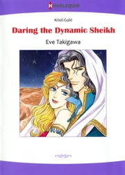 DARING THE DYNAMIC SHEIKH (Harlequin Comics) - Harlequin Comics ebook by Kristi Gold,Eve Takigawa