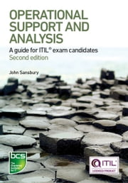 Operational Support and Analysis - A guide for ITIL® exam candidates ebook by John Sansbury