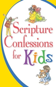 Scripture Confessions for Kids ebook by Provance, Keith,Provance, Megan