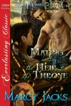 Mating with the Heir to the Throne ebook by Marcy Jacks