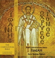 The Chrysostom Bible - Isaiah: A Commentary ebook by Tarazi, Paul Nadim