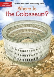 Where Is the Colosseum? ebook by Jim O'Connor,John O'Brien,David Groff