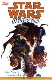 Star Wars - Underworld - The Yavin Vassilika ebook by Mike Kennedy,Carlos Meglia