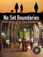 No Set Boundaries: Eleven Stories of Life, Travel, Misadventure (Townsend 11, Vol 2) ebook by Townsend 11