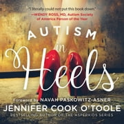 Autism in Heels - The Untold Story of a Female Life on the Spectrum audiobook by Jennifer O'Toole