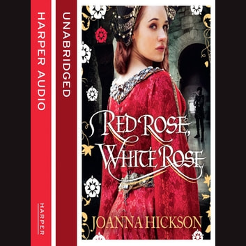 Red Rose, White Rose audiobook by Joanna Hickson