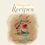 A Musician's Recipes - Strung Once ebook by Lucy Victoria Treloar