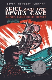 Spice and the Devil's Cave ebook by Agnes Danforth Hewes,Lynd Ward