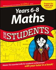 Years 6-8 Maths For Students ebook by Consumer Dummies