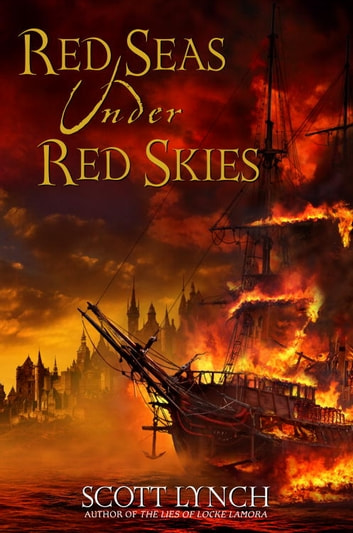 Red Seas Under Red Skies ebook by Scott Lynch