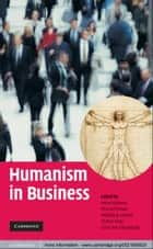 Humanism in Business ebook by Heiko Spitzeck, Michael Pirson, Wolfgang Amann,...