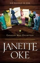 Canadian West Collection - Six Novels in One ebook by