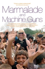 Marmalade and Machine Guns ebook by Linda Cruse