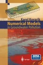Numerical Models in Groundwater Pollution ebook by Karel Kovarik