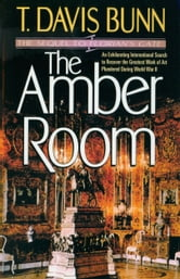 Amber Room, The (Priceless Collection Book #2) ebook by T. Davis Bunn