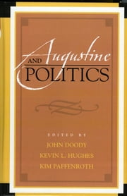 Augustine and Politics ebook by John Doody,Kim Paffenroth,Kevin L. Hughes