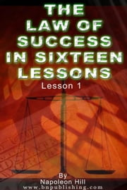 The Law of Success, Volume I : The Principles of Self-Mastery (Law of Success, Vol 1) ebook by Hill, Napoleon