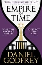 Empire of Time ebook by Daniel Godfrey