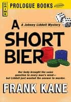 A Short Bier ebook by Frank Kane