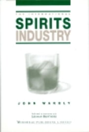 The International Spirits Industry ebook by Wakely, John