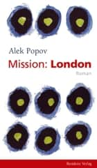 Mission: London ebook by Alek Popov, Alexander Sitzmann