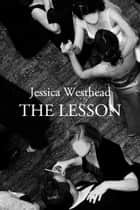 The Lesson ekitaplar by Jessica Westhead