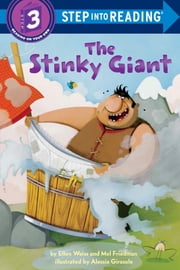 The Stinky Giant ebook by Ellen Weiss,Mel Friedman