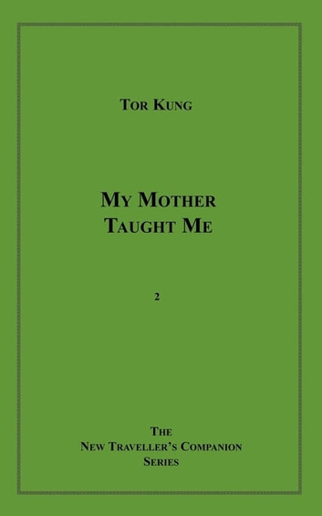 My Mother Taught Me ebook by Tor Kung