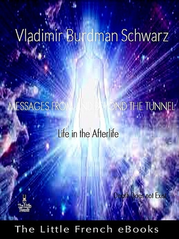Messages From And Beyond The Tunnel ebook by Vladimir Burdman Schwarz