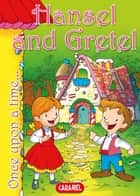 Hansel and Gretel - Tales and Stories for Children ebook by Jacob and Wilhelm Grimm, Jesús Lopez Pastor, Once Upon a Time