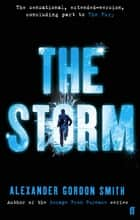 The Storm ebook by Alexander Gordon Smith