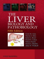 The Liver - Biology and Pathobiology ebook by Irwin Arias,Allan Wolkoff,James Boyer,David Shafritz,Nelson Fausto,Harvey Alter,David Cohen