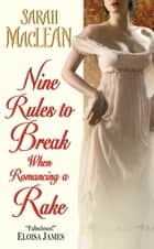 Nine Rules to Break When Romancing a Rake ebook by