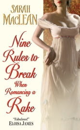 Nine Rules to Break When Romancing a Rake ebook by Sarah MacLean