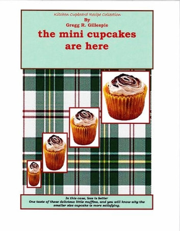 The Mini Cupcakes Are Here ebook by Gregg R. Gillespie