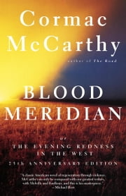 Blood Meridian - Or the Evening Redness in the West ebook by Cormac McCarthy