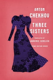 Three Sisters ebook by Anton Chekhov,Laurence Senelick