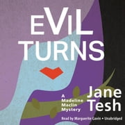 Evil Turns - A Madeline Maclin Mystery audiobook by Jane Tesh