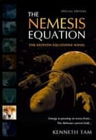 The Nemesis Equation ebook by Kenneth Tam