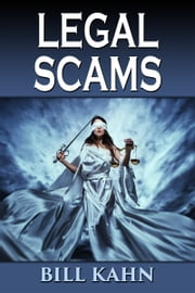 Legal Scams ebook by Bill Kahn